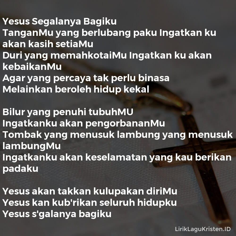 Yesus Segalanya Bagiku
