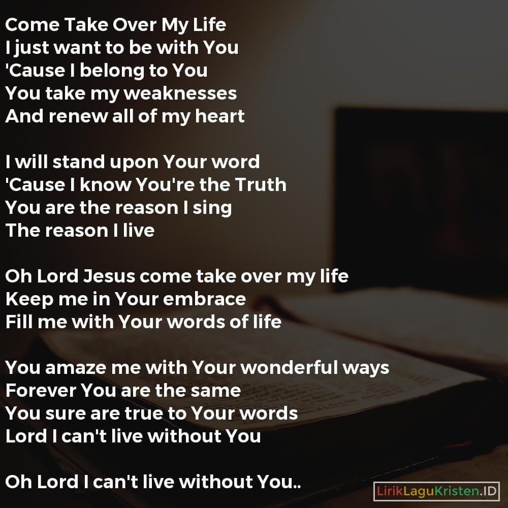 Come Take Over My Life