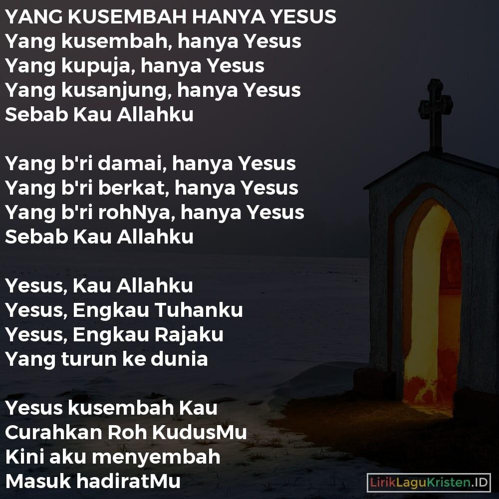 YANG KUSEMBAH HANYA YESUS