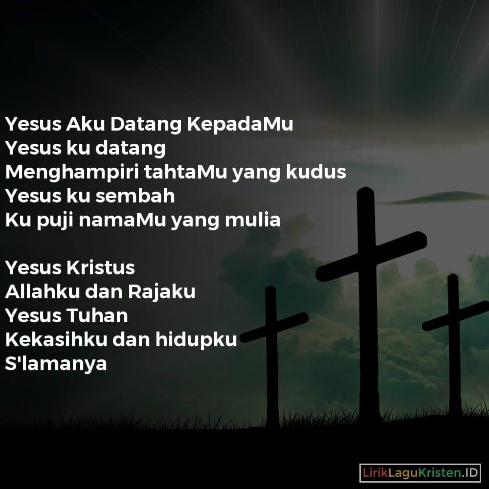 Yesus Aku Datang KepadaMu