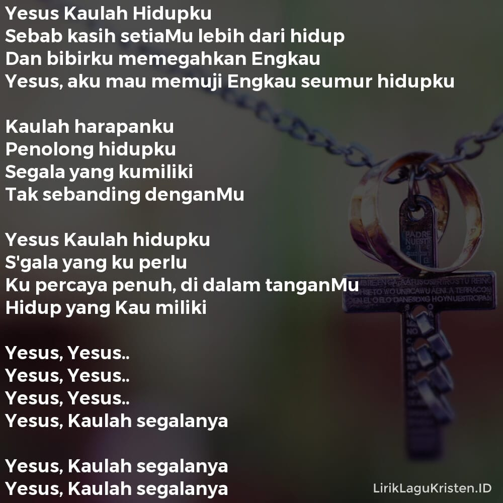 Yesus Kaulah Hidupku