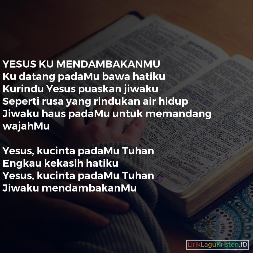 YESUS KU MENDAMBAKANMU