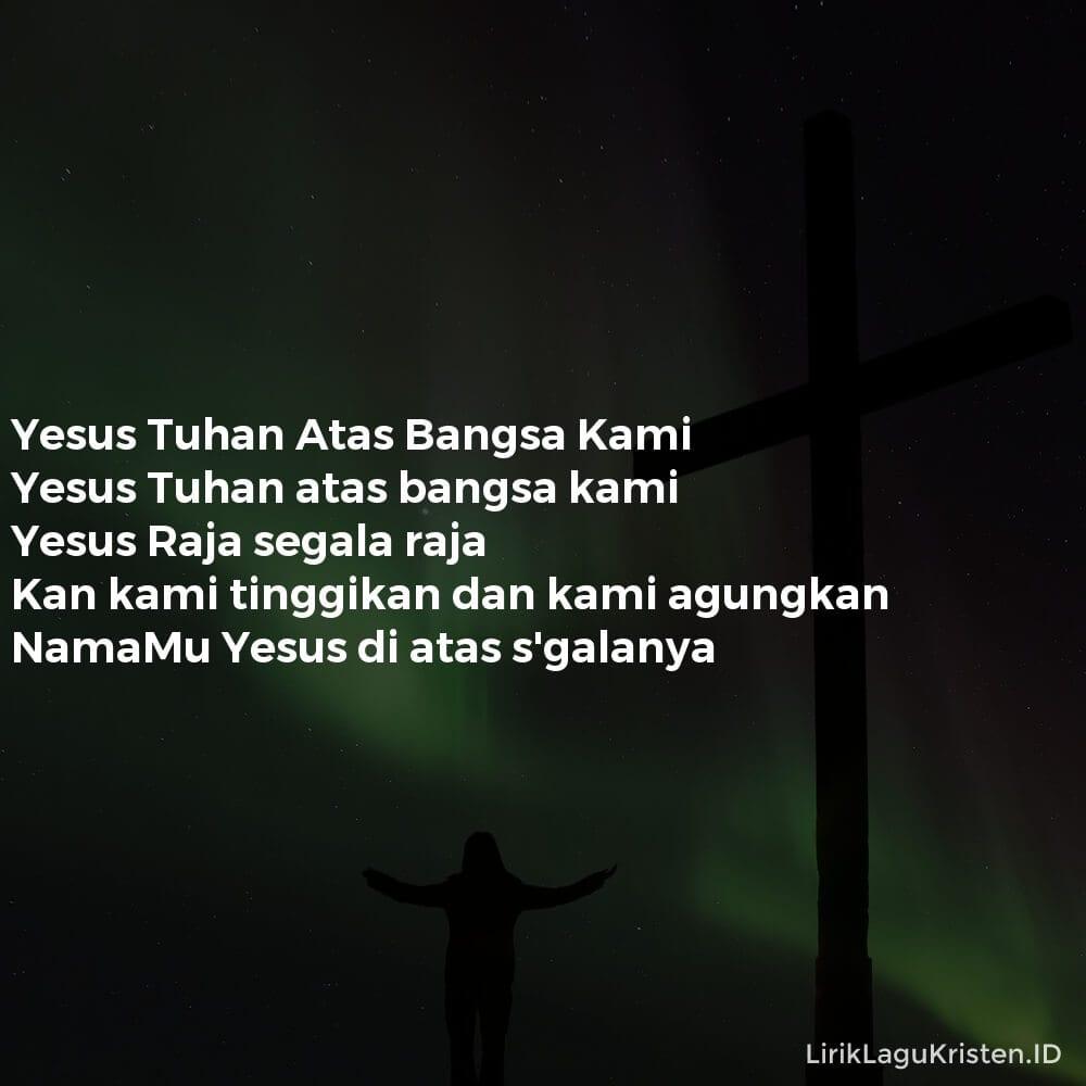 Yesus Tuhan Atas Bangsa Kami