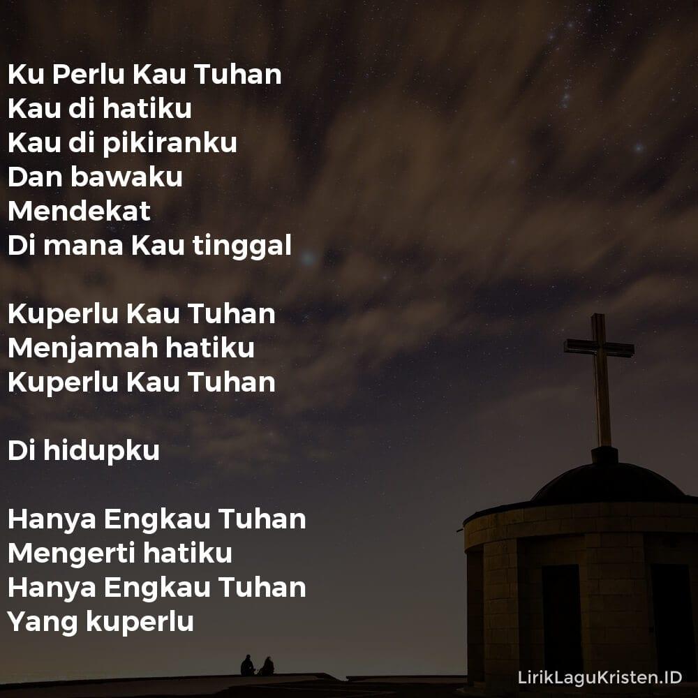 Ku Perlu Kau Tuhan