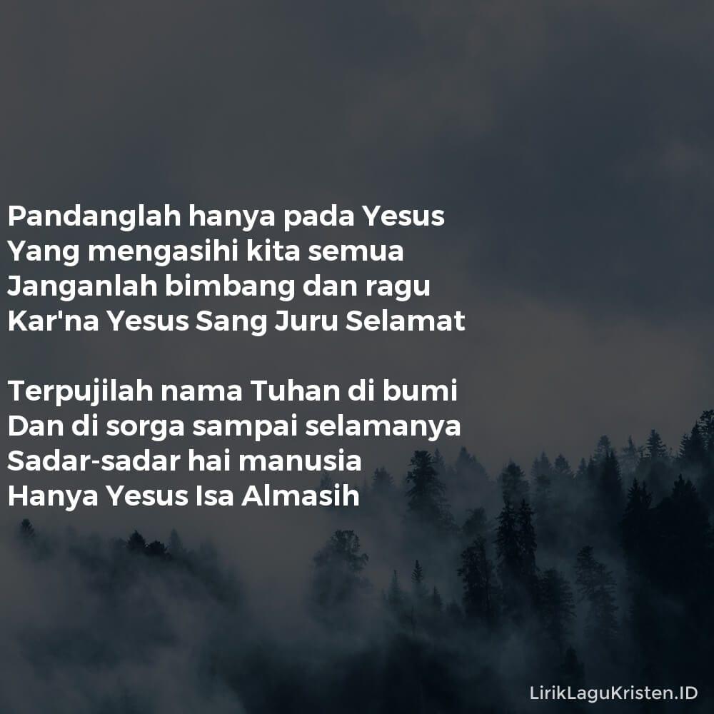 HANYA PADA YESUS