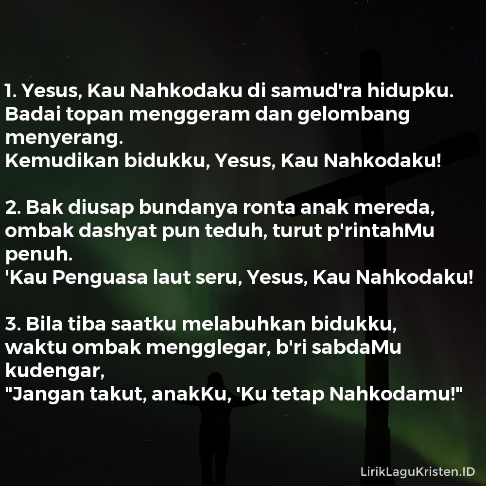 Yesus, Kau Nahkodaku